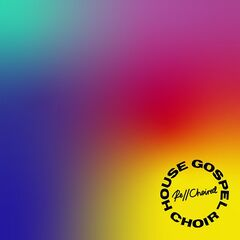 House Gospel Choir – Rechoired (2020) | New Album Releases